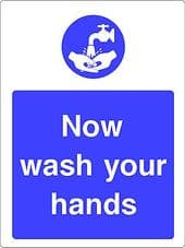 """""""Now Wash Your Hands"""" WARNING STICKER DECAL SIGN A5 (145mm x 195mm) SHOP OFFICE"""