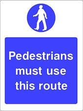 """""""Pedestrians Must Use This Route"""" WARNING STICKER DECAL SIGN A5  Workshop"""
