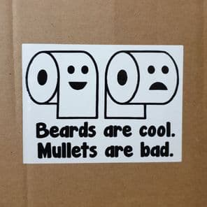 Beards Are Cool. Mullets Are Bad. Novelty Toilet Roll Stickers