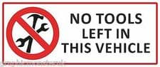 No Tools Left In This Vehicle Sticker Decal Car Van Business