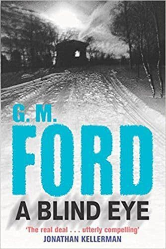 A Blind Eye  [Hardcover] by G.M. Ford