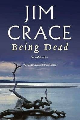 Being Dead  [Paperback] by Jim Crace