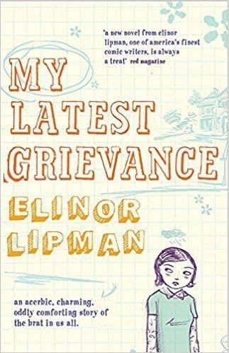My Latest Grievance  [Hardcover] by Elinor Lipman