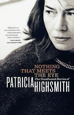 Nothing That Meets the Eye  [Hardcover] by Patricia Highsmith