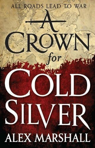 A Crown for Cold Sliver [Hardcover] by Alex Marshall