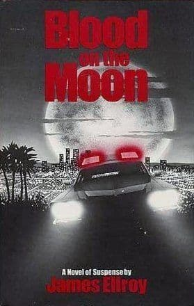 Blood on the Moon [Hardcover] by James Ellroy