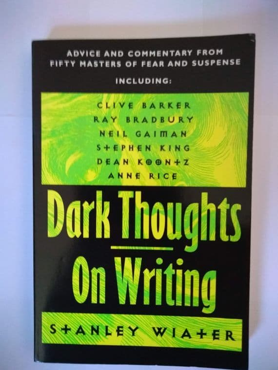 DARK THOUGHTS ON WRITING (PAPERBACK) BY STANLEY WIATER
