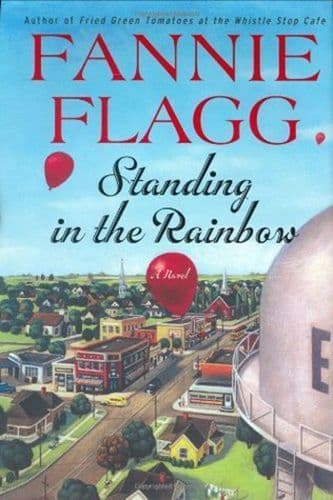 Standing in the Rainbow [Hardcover] by Fannie Flagg