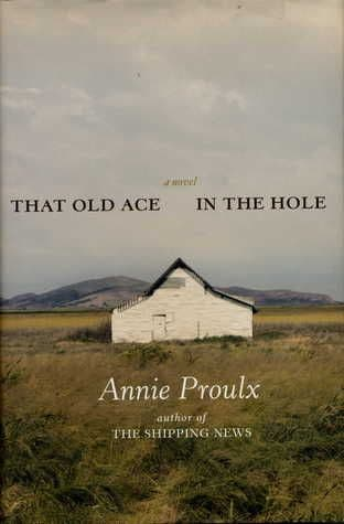 That Old Ace In The Hole [Hardcover] by Annie Proulx