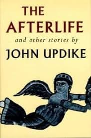 The Afterlife and Other Stories [Jacket Hardcover] by John Updike