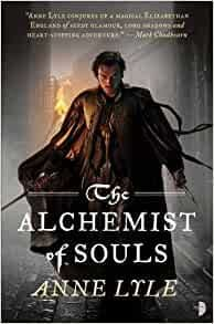 The Alchemist of Souls  [Paperback] by Anne Lyle