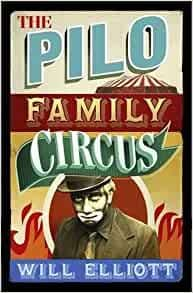 The Pilo Family Circus [Paperback] by Will Elliott