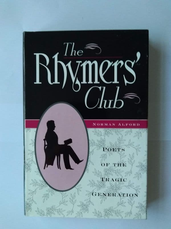 The Rhymers' Club (hardback) By Norman Alford
