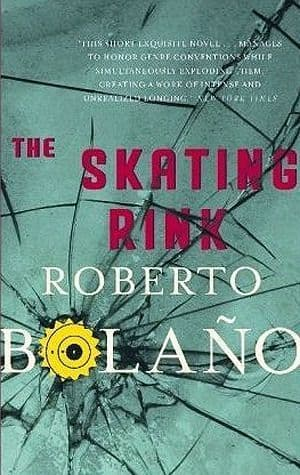 The Skating Rink [Hardcover] by Roberto Bolaño