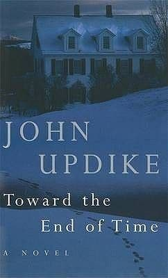 Toward The End Of Time [Hardcover] by John Updike