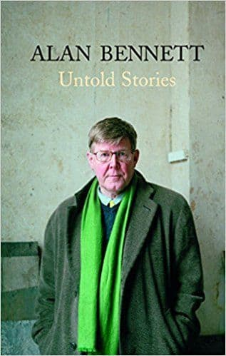 Untold Stories  [Hardcover] by Alan Bennett