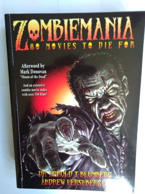 ZOMBIEMANIA 80 MOVIES TO DIE FOR (PAPERBACK) BY ARNOLD T BLUMBERG & ANDREW HERSHBERGER