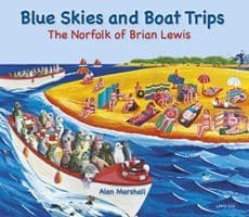 Book about Brian Lewis, Blue Skies and Boat Trips - (Book)