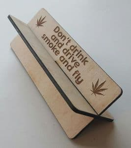 'Don't drink and drive, smoke and fly'  joint rolling stand quality wood