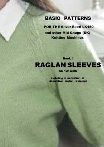 Basic Patterns for the Silver Reed LK150    Part 1 - Raglan Sleeves