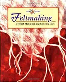 Felt making - Deborah McGavock and  Christine Lewis