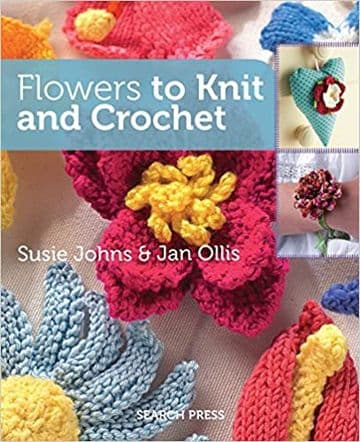 Flowers to Knit and Crochet - Suzie Johns and Jan Ollis