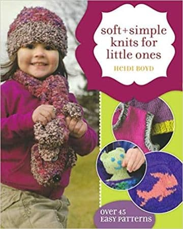 Soft and Simple Knits for Little Ones - Heidi Boyd