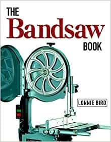 The Bandsaw Book - Lonnie Bird - USED
