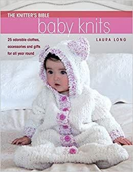 The Knitters Bible - Baby Knits - Laura Long