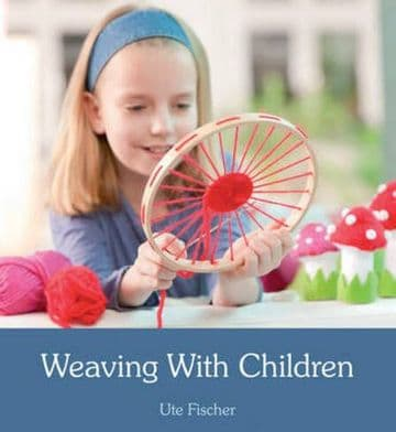 Weaving With Children - Ute Fischer