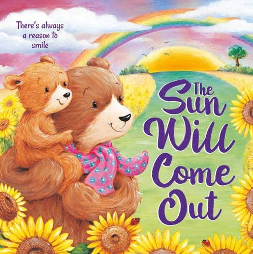 The Sun Will Come Out Children's Book
