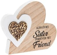 'Always My Sister Forever My Friend' Heart In A Heart Wooden Sign Free Standing Or Hanging....