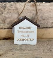 'Beware Trespassers Will Be Composted' Ceramic Hanging Sign...