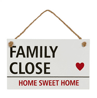 'Family Close, Home Sweet Home' Hanging Wooden Sign..