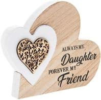 'Forever Mv Daughter Always My Friend' Lg Heart Within A Heart Wooden Free Standing / Hanging Sign.