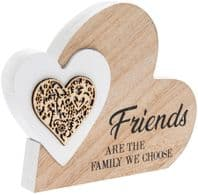 'Friends Are The Family We Choose' Heart Within A Heart Wooden Free Standing Or Hanging Sign.....