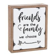 'Friends Are The Family We Choose' Wood and Enamel Free Standing Sign....