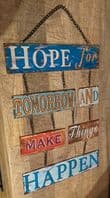 'Hope For Tomorrow And Make Things Happen' Metal Hanging Sign...