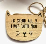'I'd Spend All 9 Lives With You' Wooden Cat Shaped Hanging Sign Great Gift For Loved One..