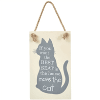 'If You Want The Best Seat In The House Move The Cat' Hanging Metal Sign...