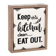 'Keep This Kitchen Clean......EAT OUT' Enamel And Wood Free Standing Or Hanging Humourous Sign....