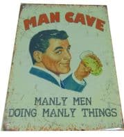 'MAN CAVE' HUMOUROUS CHARACTER METAL SHABBY CHIC  GIFT FOR HIM.....