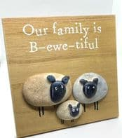 'Our Family Is B-Ewe-Tiful' Pebble Sheep Picture Free Standing Sign...
