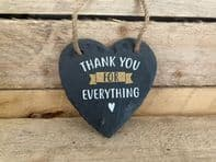 'Thank You For Everything' Heart Shaped Slate Hanging Sign...