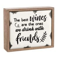 'The Best Wines Are The Ones We Drink With Friends' Wood And Enamel Sign.....