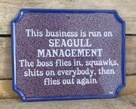 'This Business Is Run On Seagull Management..... Humorous Hanging Metal Sign ...