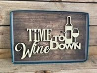 'Time To wine Down' Wooden Word Cut Out Wall Art Home Bars  Sign....
