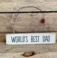 'WORLDS BEST DAD' MEDIUM SIZED WOODEN SHABBY CHIC HANGING SIGN GIFT FOR HIM.....