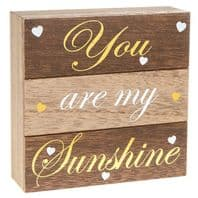 'You Are My Sunshine' Chunky Wooden Free Standing or Wall Mountable Sign....