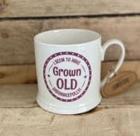 I Seem To Have Grown Old Disgracefully' Humourous Mug Great Gift For Him...